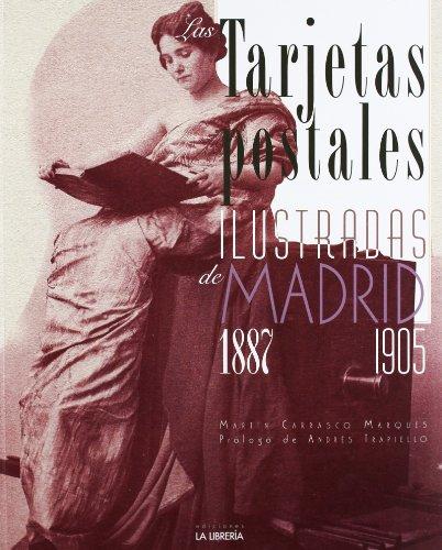 Descargar Libro Las Tarjetas Postales Ilustradas De Madrid. 1887-1905 Martín Carrasco Marqués