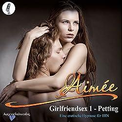 Petting: Eine erotische Hypnose für IHN (Girlfriendsex 1)