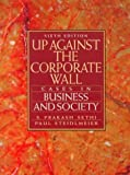 img - for Up Against the Corporate Wall: Cases in Business and Society by S. Prakash Sethi (1996-07-16) book / textbook / text book