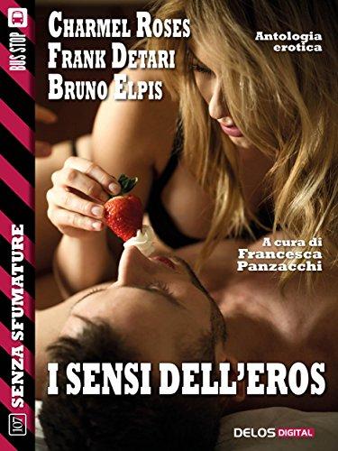 I sensi dell'Eros (Senza sfumature) (Italian Edition)