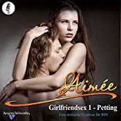 Petting: Eine erotische Hypnose für IHN (Girlfriendsex 1) |  Aimée