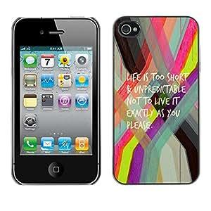 X-ray Impreso colorido protector duro espalda Funda piel de Shell para Apple iPhone 4 / iPhone 4S / 4S - Life Is Too Short Quote Motivational Text