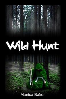 Wild Hunt FANTASY ROMANCE WITH LOKI (Mirasenna Book 1) by [Baker, Monica]