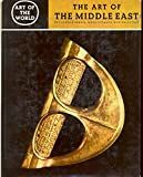 The Art of the Middle East: Including Persia, Mesopotamia and Palestine (Art of the World, Non-European Cultures: The Historical, Sociological and Religious Backgrounds) by