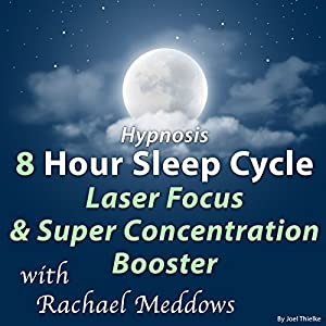 Hypnosis 8 Hour Sleep Cycle Laser Focus & Super Concentration Booster Speech