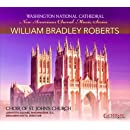 New American Choral Music Series: William Bradley Roberts