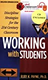 Working with Students, Discipline Strategies for the 21st Century Classroom Grades 6-8 : Simulation Companion Edition with Activation Code, Payne, Ruby, 192922978X