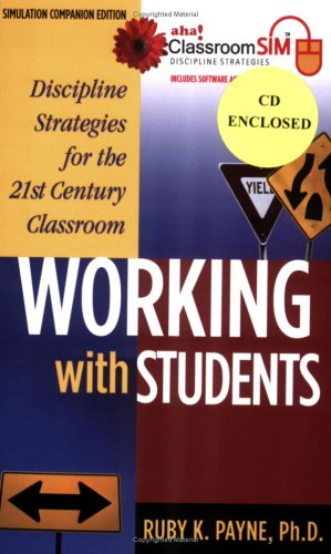 Working with Students; Discipline Strategies for the 21st Century Classroom, Simulation Companion Edition