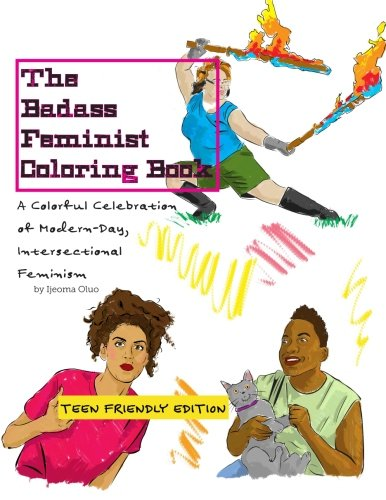 2: The Badass Feminist Coloring Book: Teen Friendly Edition (Volume 2)