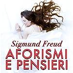 Aforismi e pensieri | Sigmund Freud