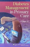 Diabetes Management in Primary Care by Unger MD, Jeff [Lippincott Williams & Wilkins,2007] [Paperback]