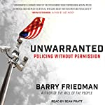 Unwarranted: Policing Without Permission | Barry Friedman
