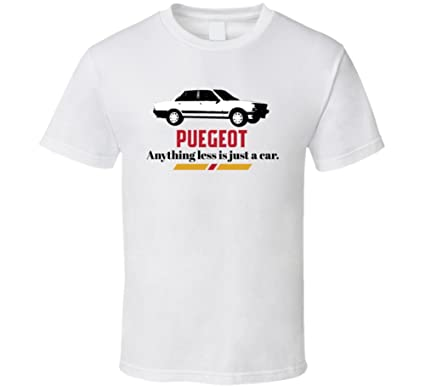 1979 Peugeot 505 2 2 Gti Turbo Anything Less is Just a Car T Shirt | Amazon.com