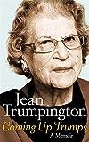 Coming Up Trumps: A Memoir Main Market edition by Trumpington, Jean (2014) Hardcover