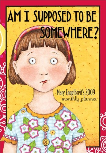 Mary Engelbreit's Am I Supposed To Be Somewhere?: 2009 Monthly Planner Calendar by Mary Engelbreit (2008-08-01)