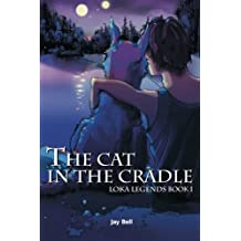 The Cat in the Cradle: Loka Legends