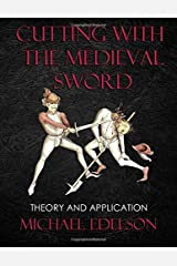 Cutting with the Medieval Sword: Theory and Application Paperback