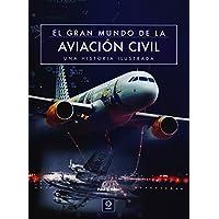 EL GRAN MUNDO DE LA AVIACIÓN CIVIL