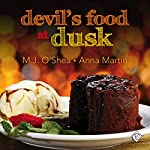 Devil's Food at Dusk | M.J. O'Shea,Anna Martin