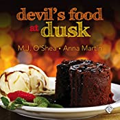 Devil's Food at Dusk | M.J. O'Shea, Anna Martin