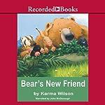 Bear's New Friend | Karma Wilson