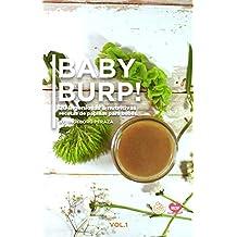 BABY BURP! (20 ingeniosas y nutritivas papillas para bebés): Baby food recipes.(Spanish Edition)