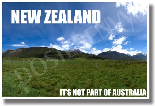 New Zealand - Its Not Part of Australia - NEW World Travel Poster
