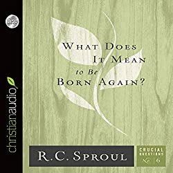 What Does It Mean to Be Born Again?