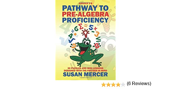 Pathway to Pre-Algebra Proficiency: 30 Puzzles and Mini-Lessons ...