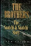 img - for The Brothers : The Saatchi & Saatchi Story book / textbook / text book