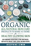 Organic All-Natural Skin Products to Make at Home for Healthy Glowing Skin