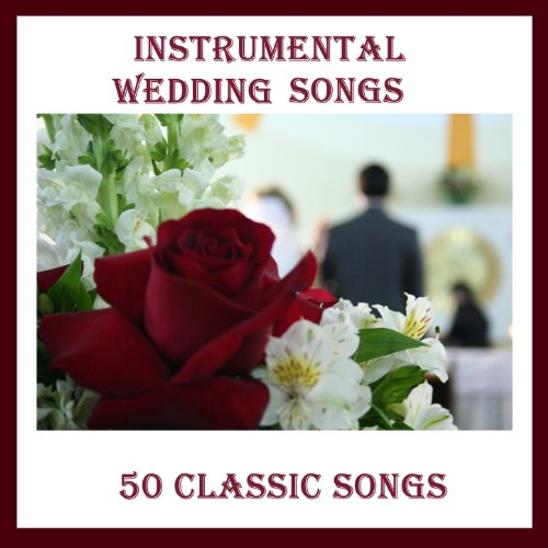 Instrumental Wedding Songs: Amazon.com: Instrumental Wedding Songs: 50 Classic Songs