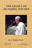 The Legacy of Zecharia Sitchin, M. J. Evans, 1585091367