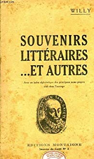 Souvenirs littéraires ... et autres par  Willy
