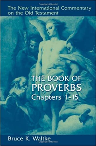 The Book Of Proverbs: Chapters 1-15  (New International