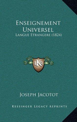 Enseignement Universel: Langue Etrangere (1824)  [Jacotot, Joseph] (Tapa Dura)