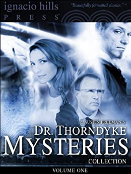 Dr. Thorndyke Mysteries Collection, Volume One by [Freeman, R. Austin]