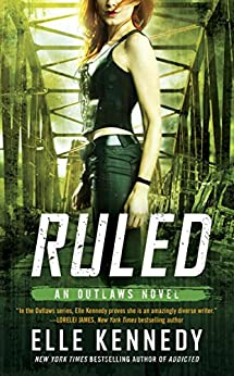 Ruled (The Outlaws Series) by [Kennedy, Elle]