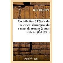Contribution A L'Etude Du Traitement Chirurgical Du Cancer Du Rectum: Creation D'Un Anus Artificiel