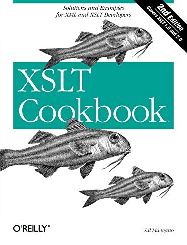 XSLT Cookbook: Solutions and Examples for XML and XSLT Developers, 2nd Edition