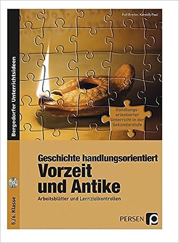Geschichte handlungsorientiert: Vorzeit und Antike: Arbeitsblätter ...