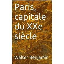Paris, capitale du XXe siècle (essais t. 4) (French Edition)