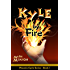 Kyle By Fire (Phoenix Cycle Book 1)