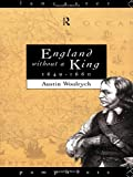 England Without a King, 1649-1660, Austin Woolrych, 0415104564