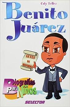 Benito juarez (Biografias Para Ninos) (Spanish Edition): Catalina