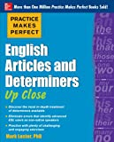 Practice Makes Perfect English Articles and Determiners Up Close (Practice Makes Perfect Series), Mark Lester, 0071752064