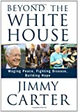 Beyond the White House, Jimmy Carter, 1416558802