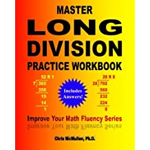 Master Long Division Practice Workbook: Improve Your Math Fluency Series