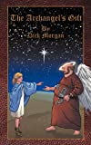The Archangel's Gift, Dick Morgan, 1477205144
