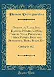 Amazon / Forgotten Books: Gladiolus, Roses, Iris, Dahlias, Peonies, Cannas, Shrubs, Vines, Perennials, Hedge Plants, Fruit and Ornamental Trees, Bulbs, Etc Catalog for 1927 Classic Reprint (Pleasant View Gardens)